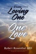 Cover-Bild zu From Loving One to One Love (eBook) von Rosenthal MD, Robert
