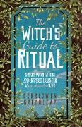 Cover-Bild zu The Witch's Guide to Ritual (eBook) von Greenleaf, Cerridwen