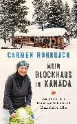 Cover-Bild zu Mein Blockhaus in Kanada von Rohrbach, Carmen