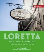 Cover-Bild zu Loretta kocht echt italienisch von Petti, Loretta