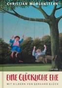 Cover-Bild zu Morgenstern, Christian: Eine glückliche Ehe