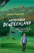 Cover-Bild zu Abenteuerland - Mit Christo Foerster auf Entdeckungsreise von der Zugspitze bis Sylt (eBook) von Foerster, Christo