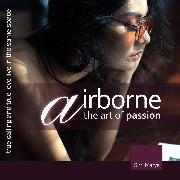 Cover-Bild zu Airborne, the Art of Passion. True Calling and True Love Live in the Same Space (Audio Download) von Marya, S.M.