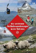 Cover-Bild zu Die schönsten Seilbahnwanderungen in der Schweiz