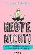 Cover-Bild zu Heute nicht! (eBook) von Funck, Anna