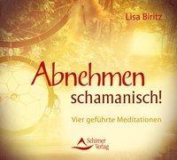Cover-Bild zu Abnehmen schamanisch! von Biritz, Lisa