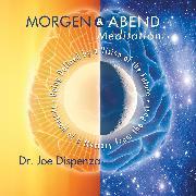 Cover-Bild zu Morgen- und Abendmeditation von Dispenza, Joe