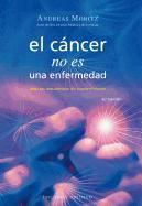 Cover-Bild zu El Cancer No Es una Enfermedad!: El Cancer Es un Mecanismo de Supervivencia = Cancer Is Not a Disease! von Moritz, Andreas
