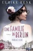Cover-Bild zu Renk, Ulrike: Eine Familie in Berlin - Paulas Liebe (eBook)
