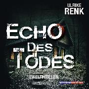 Cover-Bild zu Renk, Ulrike: Echo des Todes (Ungekürzt) (Audio Download)