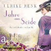 Cover-Bild zu Renk, Ulrike: Jahre aus Seide (Gekürzt) (Audio Download)