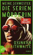Cover-Bild zu Meine Schwester, die Serienmörderin von Braithwaite, Oyinkan