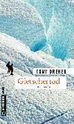 Cover-Bild zu Dreher, Tony: Gletschertod (eBook)