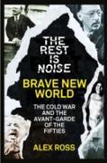 Cover-Bild zu Ross, Alex: Rest Is Noise Series: Brave New World (eBook)