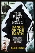 Cover-Bild zu Ross, Alex: Rest Is Noise Series: Dance of the Earth (eBook)