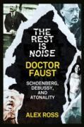 Cover-Bild zu Ross, Alex: Rest Is Noise Series: Doctor Faust (eBook)