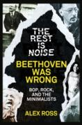 Cover-Bild zu Ross, Alex: Rest Is Noise Series: Beethoven Was Wrong (eBook)