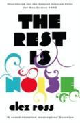 Cover-Bild zu Ross, Alex: Rest is Noise: Listening to the Twentieth Century (eBook)