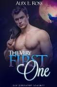 Cover-Bild zu Ross, Alex E.: The Very First One ((Gay Werewolf Romance, M/M Shifter Paranormal Romance)) (eBook)