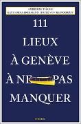 Cover-Bild zu 111 Lieux à Genève à ne pas manquer