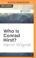 Cover-Bild zu Wignall, Kevin: Who Is Conrad Hirst?