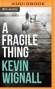 Cover-Bild zu Wignall, Kevin: A Fragile Thing: A Thriller