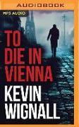 Cover-Bild zu Wignall, Kevin: To Die in Vienna