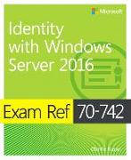 Cover-Bild zu Exam Ref 70-742 Identity with Windows Server 2016 von Warren, Andrew