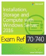 Cover-Bild zu Exam Ref 70-740 Installation, Storage and Compute with Windows Server 2016 von Zacker, Craig