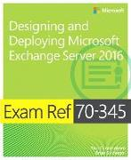 Cover-Bild zu Exam Ref 70-345 Designing and Deploying Microsoft Exchange Server 2016 von Cunningham, Paul