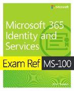 Cover-Bild zu Exam Ref MS-100 Microsoft 365 Identity and Services von Thomas, Orin