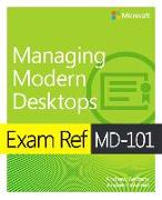 Cover-Bild zu Exam Ref MD-101 Managing Modern Desktops von Bettany, Andrew