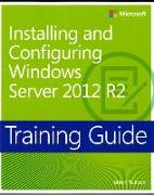 Cover-Bild zu Installing and Configuring Windows Server? 2012 R2 von Tulloch, Mitch
