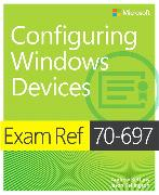 Cover-Bild zu Exam Ref 70-697 Configuring Windows Devices von Bettany, Andrew