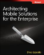 Cover-Bild zu Architecting Mobile Solutions for the Enterprise von Esposito, Dino