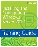 Cover-Bild zu Installing and Configuring Windows Server® 2012 von Tulloch, Mitch
