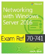 Cover-Bild zu Exam Ref 70-741 Networking with Windows Server 2016 von Warren, Andrew
