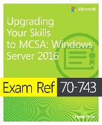 Cover-Bild zu Exam Ref 70-743 Upgrading Your Skills to MCSA von Pluta, Charles