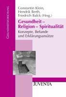 Cover-Bild zu Gesundheit - Religion - Spiritualität von Klein, Constantin (Hrsg.)
