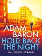 Cover-Bild zu Baron, Adam: Hold Back the Night (eBook)