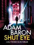 Cover-Bild zu Baron, Adam: Shut Eye (eBook)