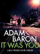 Cover-Bild zu Baron, Adam: It Was You (eBook)