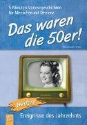 Cover-Bild zu 5-Minuten-Vorlesegeschichten für Menschen mit Demenz: Das waren die 50er! - Band 2 von Bartoli y Eckert, Petra