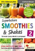 Cover-Bild zu Superleckere SMOOTHIES & Shakes / Band 2 (eBook) von Berger, Eckhard