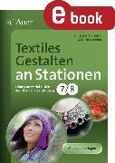 Cover-Bild zu Textiles Gestalten an Stationen Klasse 7-8 (eBook) von Henning, Christian