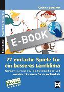 Cover-Bild zu 77 einfache Spiele für ein besseres Lernklima (eBook) von Spellner, Cathrin