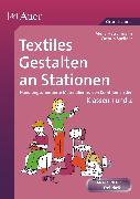 Cover-Bild zu Textiles Gestalten an Stationen von Haschtmann, Alena