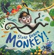Cover-Bild zu Slow Down, Monkey! von French, Jess