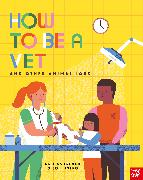 Cover-Bild zu How to Be a Vet and Other Animal Jobs von French, Dr Jess