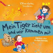 Cover-Bild zu Mein Tiger zieht um und wir kommen mit (Audio Download)